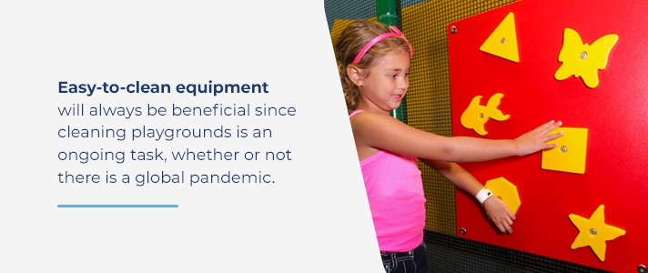 Choose easy to clean play equipment