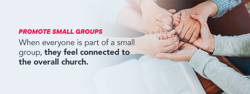 Promote small church groups