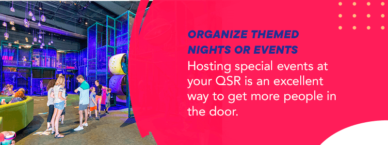 Organize themed nights or events